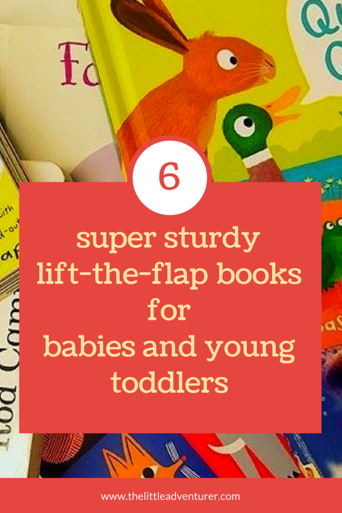 A review of super sturdy lift-the-flap books for babies and young toddlers. #books #kids #toddlers #kidlit